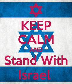 Poster: KEEP CALM AND Stand With Israel
