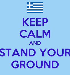 Poster: KEEP CALM AND STAND YOUR GROUND