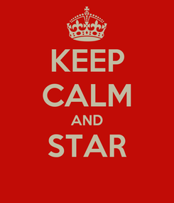 Poster: KEEP CALM AND STAR