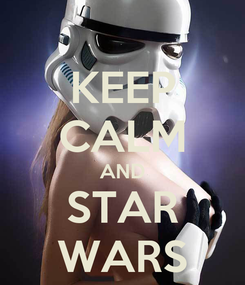 Poster: KEEP CALM AND STAR WARS