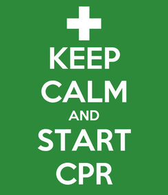 Poster: KEEP CALM AND START CPR