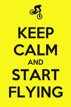 Poster: KEEP CALM AND START FLYING