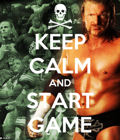 Poster: KEEP CALM AND START GAME