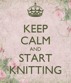 Poster: KEEP CALM AND START KNITTING