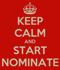 Poster: KEEP CALM AND START NOMINATE