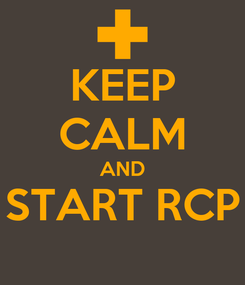 Poster: KEEP CALM AND START RCP