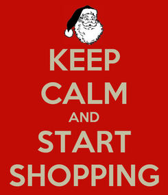 Poster: KEEP CALM AND START SHOPPING
