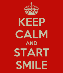 Poster: KEEP CALM AND START SMILE