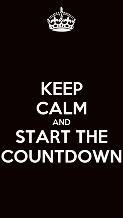 Poster: KEEP CALM AND START THE COUNTDOWN