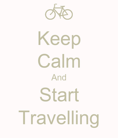 Poster: Keep Calm And Start Travelling