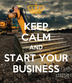 Poster: KEEP CALM AND START YOUR BUSINESS