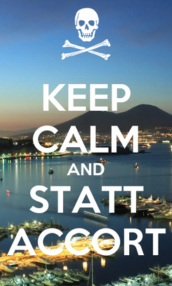 Poster: KEEP CALM AND STATT ACCORT
