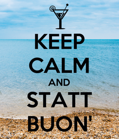 Poster: KEEP CALM AND STATT BUON'