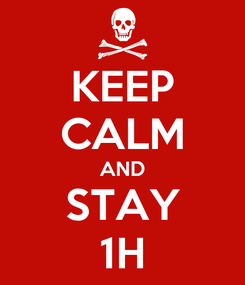 Poster: KEEP CALM AND STAY 1H
