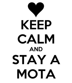 Poster: KEEP CALM AND STAY A MOTA