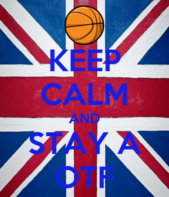 Poster: KEEP CALM AND STAY A OTF