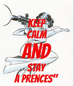 Poster: keep calm and stay a prences""