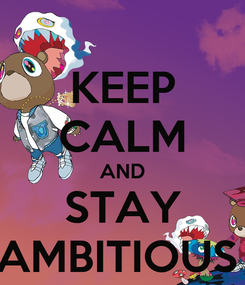 Poster: KEEP CALM AND STAY AMBITIOUS