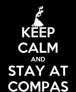 Poster: KEEP CALM AND STAY AT COMPAS