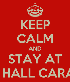Poster: KEEP CALM AND STAY AT STANFORD HALL CARAVAN PARK