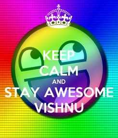 Poster: KEEP CALM AND STAY AWESOME VISHNU