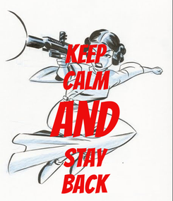 Poster: keep calm and stay back