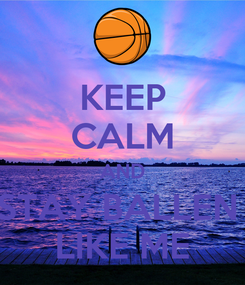 Poster: KEEP CALM AND STAY BALLEN  LIKE ME