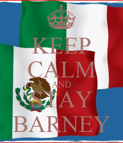 Poster: KEEP CALM AND STAY BARNEY