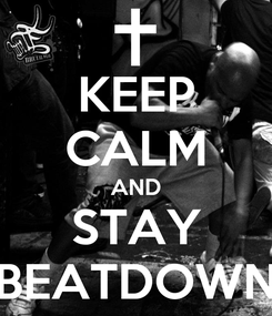 Poster: KEEP CALM AND STAY BEATDOWN