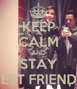 Poster: KEEP CALM AND STAY BEST FRIENDS