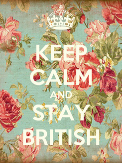 Poster: KEEP CALM AND STAY BRITISH