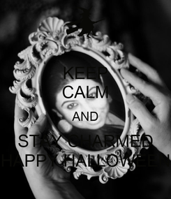 Poster: KEEP CALM AND STAY CHARMED HAPPY HALLOWEEN