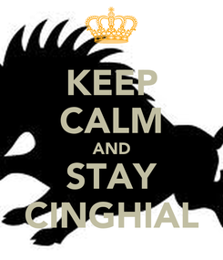 Poster: KEEP CALM AND STAY CINGHIAL