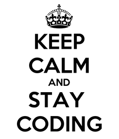 Poster: KEEP CALM AND STAY  CODING