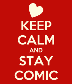 Poster: KEEP CALM AND STAY COMIC