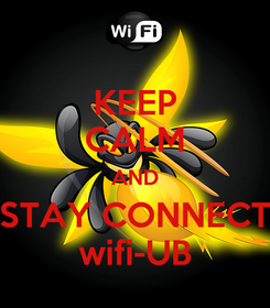 Poster: KEEP CALM AND STAY CONNECT wifi-UB