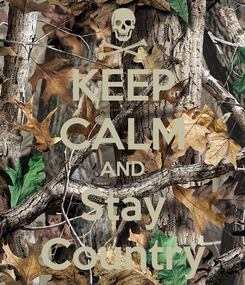 Poster: KEEP CALM AND Stay Country