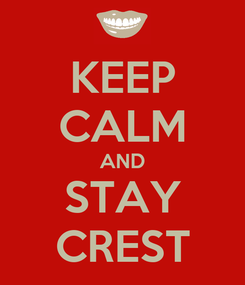 Poster: KEEP CALM AND STAY CREST