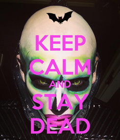 Poster: KEEP CALM AND STAY DEAD