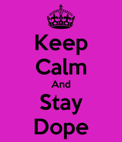 Poster: Keep Calm And Stay Dope