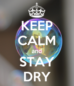 Poster: KEEP CALM and STAY DRY