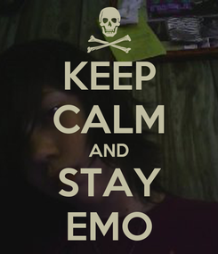 Poster: KEEP CALM AND STAY EMO