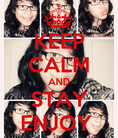 Poster: KEEP CALM AND STAY ENJOY