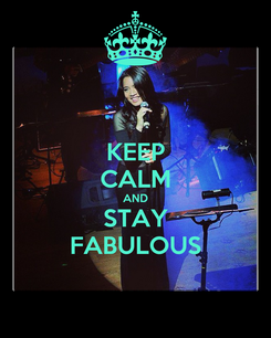 Poster: KEEP CALM AND STAY FABULOUS