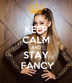 Poster: KEEP CALM AND STAY         FANCY