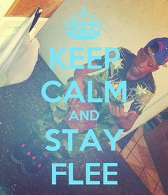 Poster: KEEP CALM AND STAY FLEE