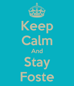 Poster: Keep Calm And Stay Foste