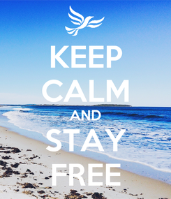 Poster: KEEP CALM AND STAY FREE