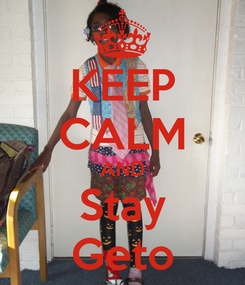 Poster: KEEP CALM AND Stay Geto