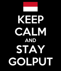 Poster: KEEP CALM AND STAY GOLPUT